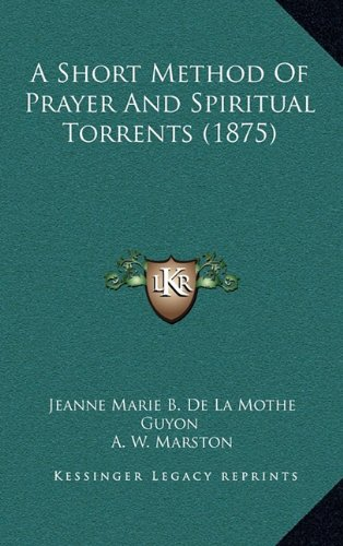 9781164757580: A Short Method Of Prayer And Spiritual Torrents (1875)