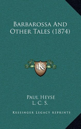 9781164759522: Barbarossa And Other Tales (1874)