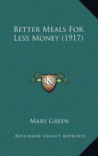9781164759577: Better Meals For Less Money (1917)
