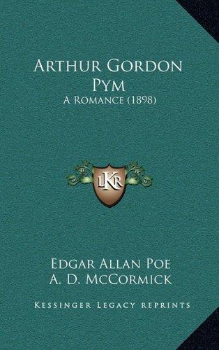 9781164760429: Arthur Gordon Pym: A Romance (1898)