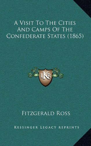 9781164761808: A Visit to the Cities and Camps of the Confederate States (1865)