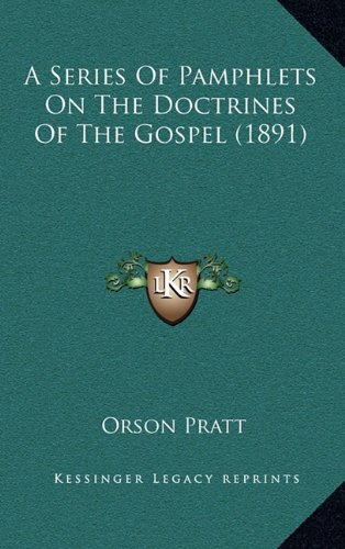 9781164762584: A Series Of Pamphlets On The Doctrines Of The Gospel (1891)