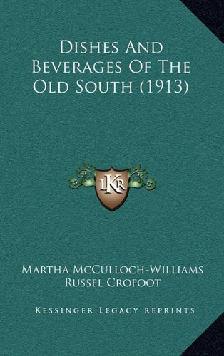 9781164765592: Dishes And Beverages Of The Old South (1913)