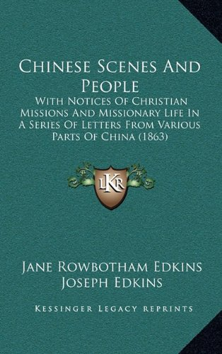 9781164766544: Chinese Scenes And People: With Notices Of Christian Missions And Missionary Life In A Series Of Letters From Various Parts Of China (1863)