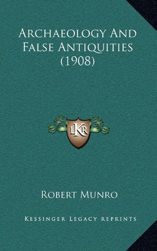 9781164770084: Archaeology and False Antiquities (1908)