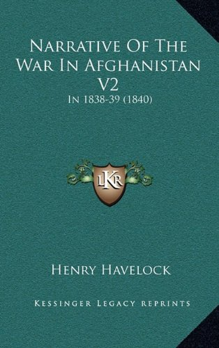 9781164771197: Narrative Of The War In Afghanistan V2: In 1838-39 (1840)
