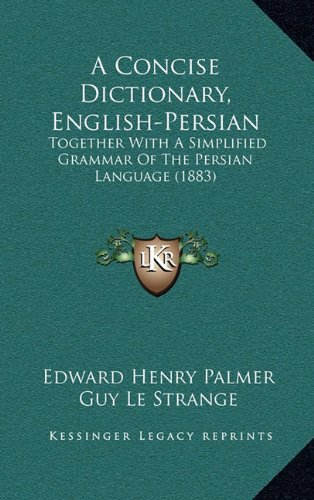9781164771234: A Concise Dictionary, English-Persian: Together With A Simplified Grammar Of The Persian Language (1883)