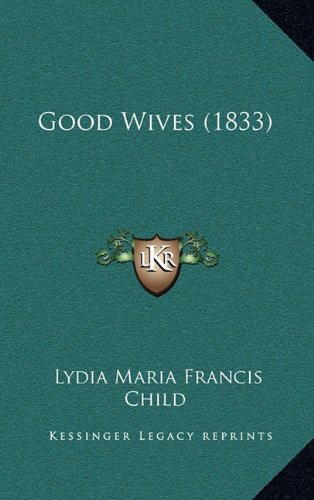 9781164772507: Good Wives (1833)