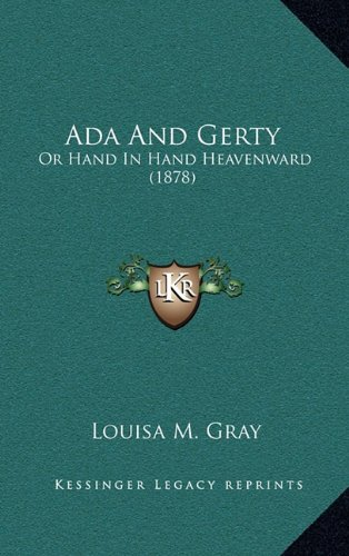9781164773818: ADA and Gerty: Or Hand in Hand Heavenward (1878)