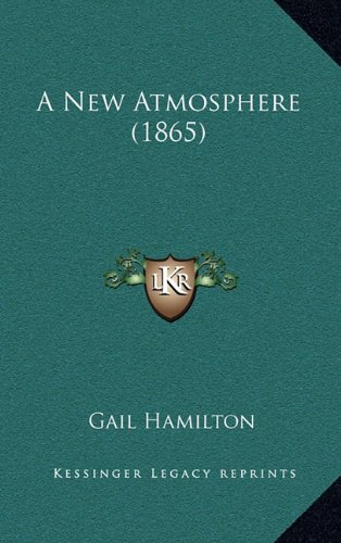 9781164774464: A New Atmosphere (1865)