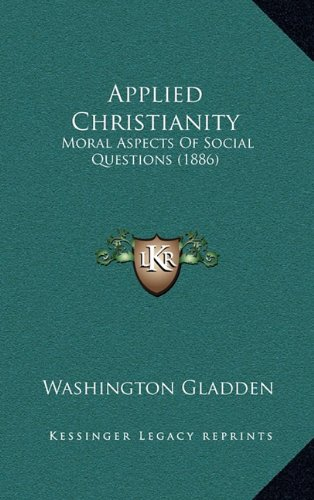 9781164774617: Applied Christianity: Moral Aspects Of Social Questions (1886)