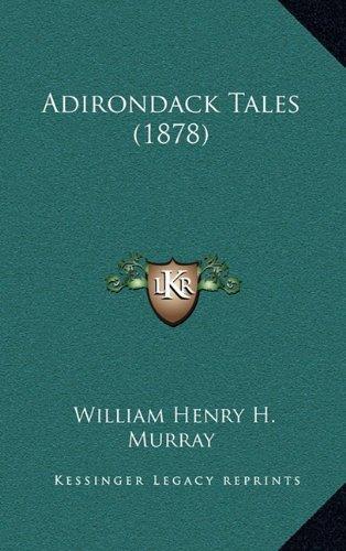 9781164775157: Adirondack Tales (1878)