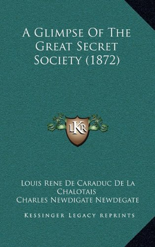 9781164775652: A Glimpse Of The Great Secret Society (1872)