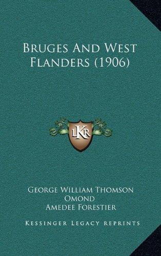 9781164775928: Bruges And West Flanders (1906)