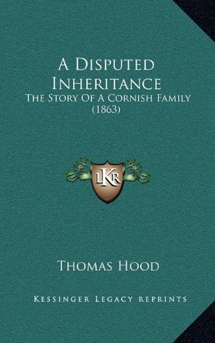 A Disputed Inheritance: The Story Of A Cornish Family (1863) (1164776924) by Thomas Hood