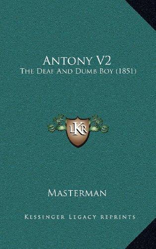9781164777137: Antony V2: The Deaf And Dumb Boy (1851)