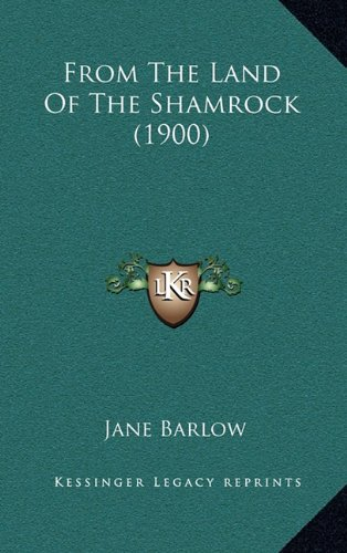 9781164780861: From The Land Of The Shamrock (1900)