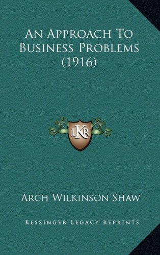 9781164781769: An Approach To Business Problems (1916)