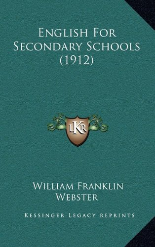 9781164782070: English for Secondary Schools (1912)