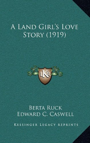 9781164782223: A Land Girl's Love Story (1919)