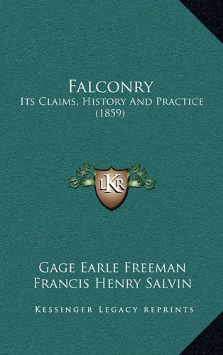 9781164785033: Falconry: Its Claims, History And Practice (1859)