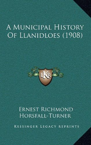 9781164786726: A Municipal History Of Llanidloes (1908)