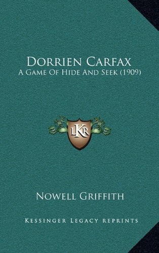 9781164787105: Dorrien Carfax: A Game Of Hide And Seek (1909)