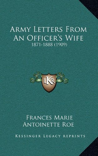 9781164791034: Army Letters From An Officer's Wife: 1871-1888 (1909)
