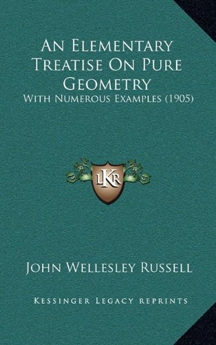 9781164791577: An Elementary Treatise On Pure Geometry: With Numerous Examples (1905)