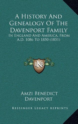 9781164792529: A History And Genealogy Of The Davenport Family: In England And America, From A.D. 1086 To 1850 (1851)
