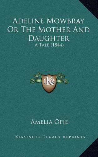 9781164792581: Adeline Mowbray Or The Mother And Daughter: A Tale (1844)