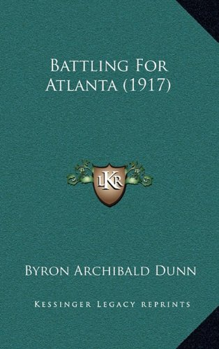 9781164794134: Battling For Atlanta (1917)