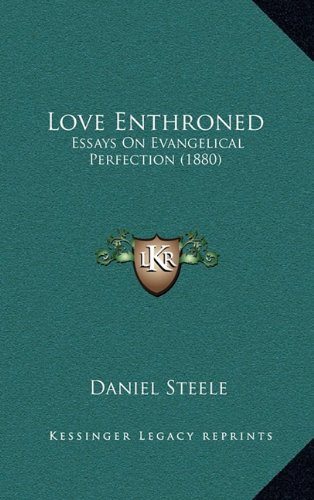 9781164796138: Love Enthroned: Essays On Evangelical Perfection (1880)
