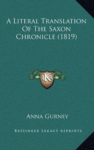 9781164796831: A Literal Translation of the Saxon Chronicle (1819)