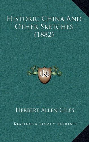 9781164797036: Historic China and Other Sketches (1882)