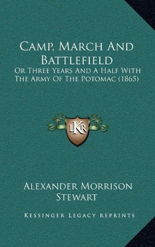 9781164797265: Camp, March And Battlefield: Or Three Years And A Half With The Army Of The Potomac (1865)