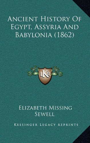 9781164798729: Ancient History Of Egypt, Assyria And Babylonia (1862)
