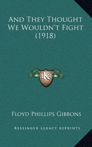 9781164798736: And They Thought We Wouldn't Fight (1918)