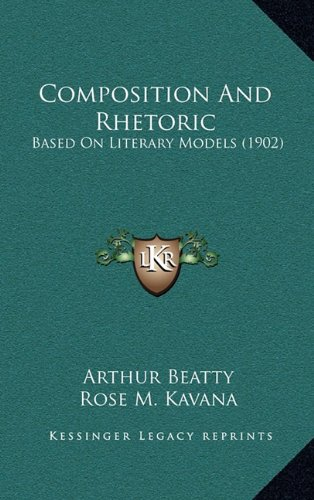 9781164802945: Composition And Rhetoric: Based On Literary Models (1902)