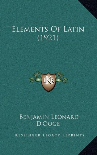 9781164803447: Elements of Latin (1921)