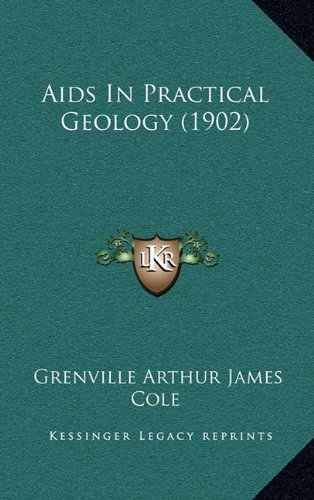 9781164808770: Aids In Practical Geology (1902)