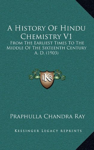 9781164810131: A History Of Hindu Chemistry V1: From The Earliest Times To The Middle Of The Sixteenth Century A. D. (1903)