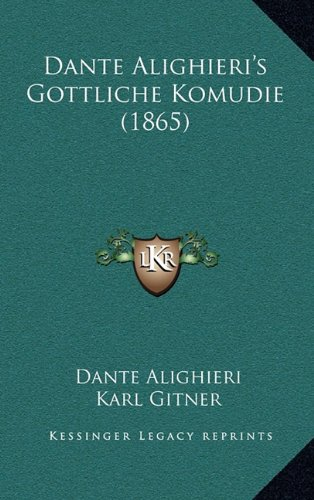 9781164810339: Dante Alighieri's Gottliche Komudie (1865) (German Edition)