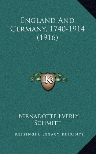 9781164810353: England And Germany, 1740-1914 (1916)