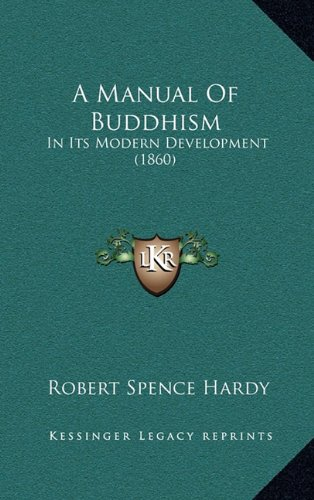 9781164811237: A Manual Of Buddhism: In Its Modern Development (1860)