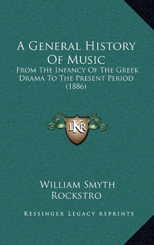 9781164811763: A General History Of Music: From The Infancy Of The Greek Drama To The Present Period (1886)