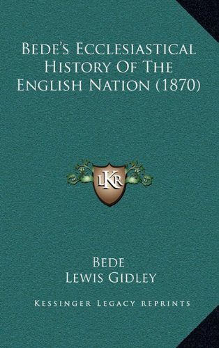 Bede's Ecclesiastical History Of The English Nation (1870) (9781164811848) by Bede