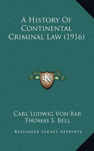 9781164814481: A History Of Continental Criminal Law (1916)