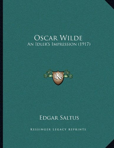 9781164818823: Oscar Wilde: An Idler's Impression (1917)