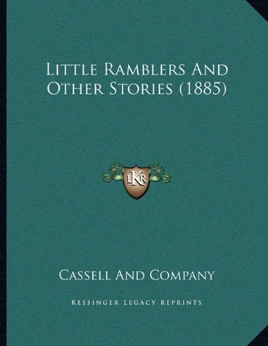 9781164820604: Little Ramblers And Other Stories (1885)